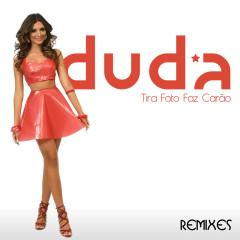 Tira Foto Faz Carão (Remixes) - Duda
