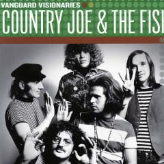 Vanguard Visionaries - Country Joe & the Fish