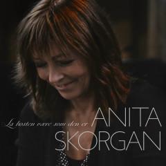 La Høsten Være Som Den Er - Anita Skorgan
