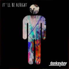 It'll Be Alright (Single)