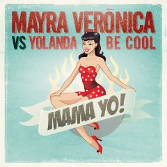 Mama Yo! (Radio Edit) - Mayra Verónica, Yolanda Be Cool