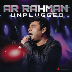 A.R. Rahman : Unplugged - A.R. Rahman