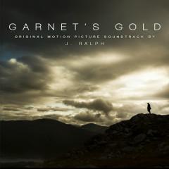 Garnet's Gold (Original Motion Picture Soundtrack) - J. Ralph