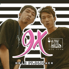 9X (Single) - DLblack, Ngắn, Mêk Team
