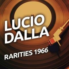 Lucio Dalla - Rarities 1966 - Lucio Dalla