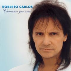 Canciones Que Amo - Roberto Carlos