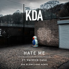 Hate Me (feat. Patrick Cash) [DVA Hi:Emotions Remix] - KDA, Patrick Cash