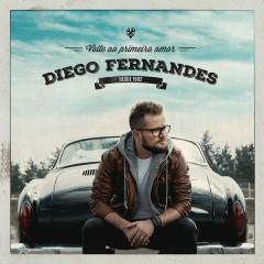 Volte ao Primeiro Amor - Diego Fernandes