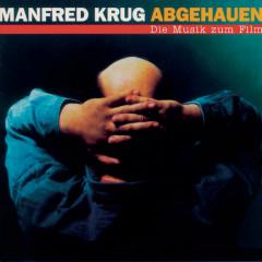 Abgehauen - Die Musik zum Film - Manfred Krug