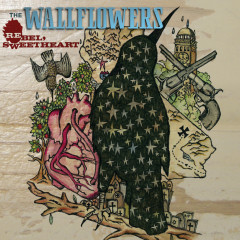 Rebel, Sweetheart (Expanded Edition) - The Wallflowers