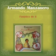 Fanático de Ti - Armando Manzanero