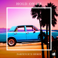Hold On Me (farfetch'd Remix)