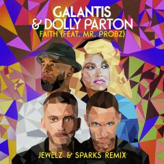 Faith (feat. Mr. Probz) [Jewelz & Sparks Remix] - Galantis, Dolly Parton, Mr. Probz