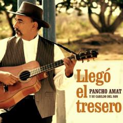 Llegó el Tresero (Remasterizado) - Pancho Amat y Su Cabildo del Son