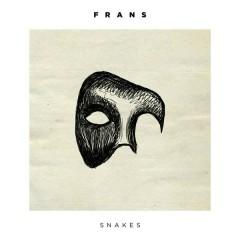 Snakes (Single) - Frans