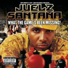 What The Game's Been Missing! - Juelz Santana