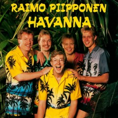 Raimo Piipponen & Havanna