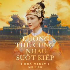 Không Thể Cùng Nhau Suốt Kiếp (Single) - Hòa Minzy, Mr Siro