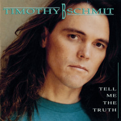 Tell Me The Truth - Timothy B. Schmit