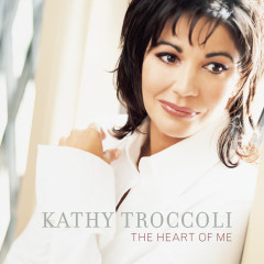 The Heart Of Me - Kathy Troccoli