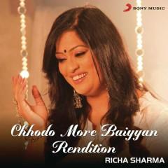 Chhodo More Baiyyan (Rendition)