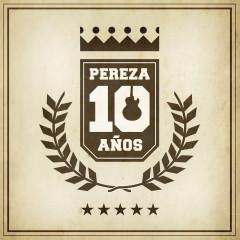 Pereza 10 Anõs - Pereza