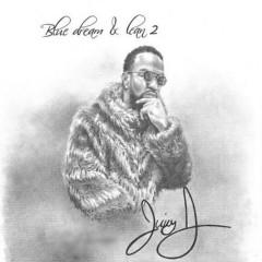 Blue Dream & Lean 2 - Juicy J