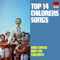 Top 14 Children's Songs - Max Cryer & The Children