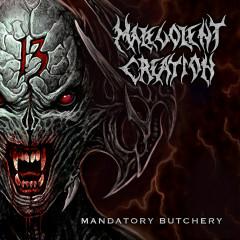 Mandatory Butchery - Malevolent Creation