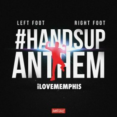 Left Foot, Right Foot (#HandsUpAnthem) - iLoveMemphis