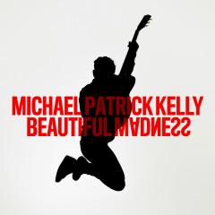 Beautiful Madness (Why So Loco Remix) - Michael Patrick Kelly