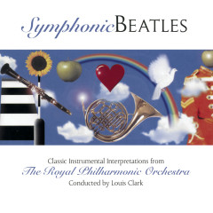 Symphonic Beatles - Conducted by Louis Clark - Royal Philharmonic Orchestra