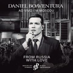 From Russia With Love (Ao Vivo) - Daniel Boaventura