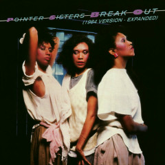 Break Out (1984 Version - Expanded Edition) - The Pointer Sisters