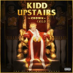 To Crown A Child - Kidd Upstairs
