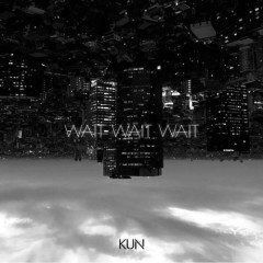 Wait Wait Wait - Thái Từ Khôn