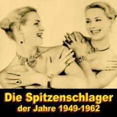Die Spitzenschlager der Jahre 1949-1962 - Various Artists