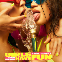 Girls Have Fun (Single) - Tyga