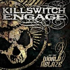 (Set This) World Ablaze - Killswitch Engage