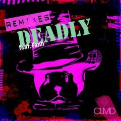 Deadly (Remixes) - CLMD, Fann