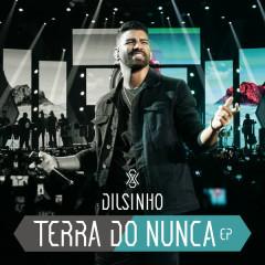 Terra Do Nunca (EP) - Dilsinho