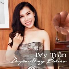 Duyên Dáng Bolero - Ivy Trần