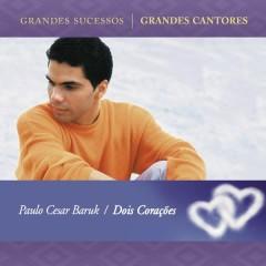 Dois Coraçoẽs - Paulo César Baruk