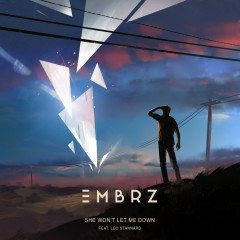 She Won't Let Me Down - EMBRZ,Leo Stannard