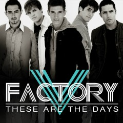 These Are The Days - V Factory