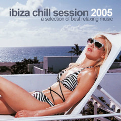 Ibiza Chill Session 2005 - Various Artists