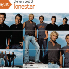 Playlist: The Very Best Of Lonestar - Lonestar