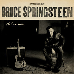 The Live Series: Stripped Down - Bruce Springsteen