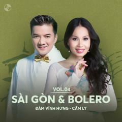 Sài Gòn & Bolero: Đàm Vĩnh Hưng, Cẩm Ly - Đàm Vĩnh Hưng, Cẩm Ly