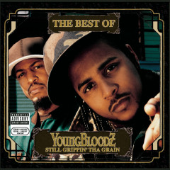 The Best Of YoungBloodZ: Still Grippin' Tha Grain - YoungBloodZ